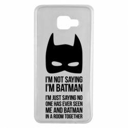 Чехол для Samsung A7 2016 I'm not saying i'm batman - FatLine