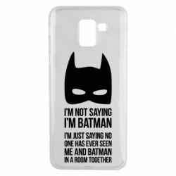 Чехол для Samsung J6 I'm not saying i'm batman - FatLine