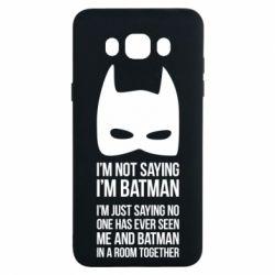 Чехол для Samsung J7 2016 I'm not saying i'm batman - FatLine