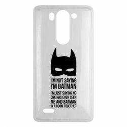 Чехол для LG G3 mini/G3s I'm not saying i'm batman - FatLine