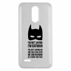 Чехол для LG K7 2017 I'm not saying i'm batman - FatLine