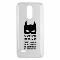 Чехол для LG K8 2017 I'm not saying i'm batman - FatLine