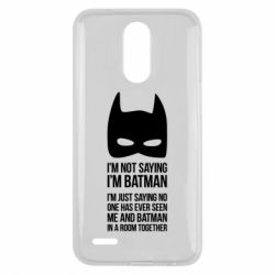 Чехол для LG K10 2017 I'm not saying i'm batman - FatLine