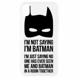 Чехол для iPhone XR I'm not saying i'm batman - FatLine