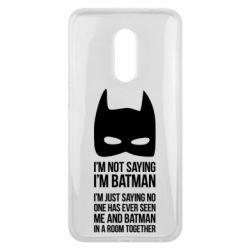 Чехол для Meizu 16 plus I'm not saying i'm batman - FatLine