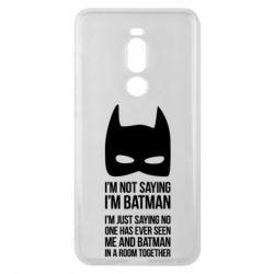 Чехол для Meizu Note 8 I'm not saying i'm batman - FatLine