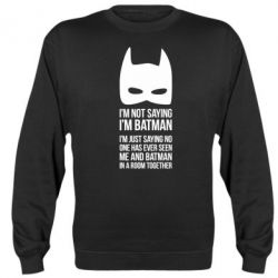 Реглан (свитшот) I'm not saying i'm batman - FatLine