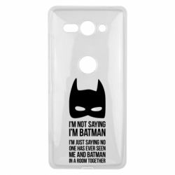 Чехол для Sony Xperia XZ2 Compact I'm not saying i'm batman - FatLine
