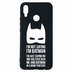 Чехол для Huawei P Smart Plus I'm not saying i'm batman - FatLine