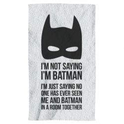Полотенце I'm not saying i'm batman - FatLine