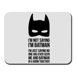 Коврик для мыши I'm not saying i'm batman - FatLine