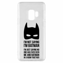 Чехол для Samsung S9 I'm not saying i'm batman - FatLine