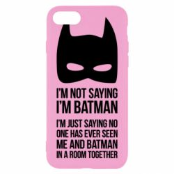 Чехол для iPhone 7 I'm not saying i'm batman - FatLine