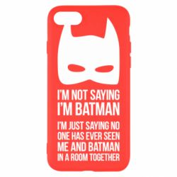 Чехол для iPhone 8 I'm not saying i'm batman - FatLine