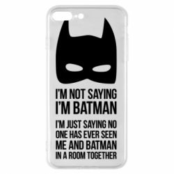 Чехол для iPhone 8 Plus I'm not saying i'm batman - FatLine