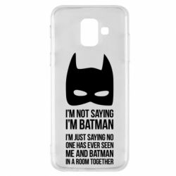Чехол для Samsung A6 2018 I'm not saying i'm batman - FatLine