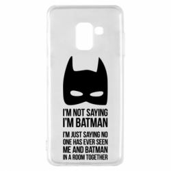 Чехол для Samsung A8 2018 I'm not saying i'm batman - FatLine