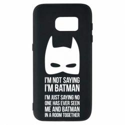 Чехол для Samsung S7 I'm not saying i'm batman - FatLine