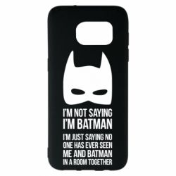 Чехол для Samsung S7 EDGE I'm not saying i'm batman - FatLine