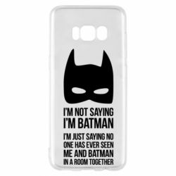 Чехол для Samsung S8 I'm not saying i'm batman - FatLine