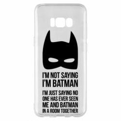 Чехол для Samsung S8+ I'm not saying i'm batman - FatLine