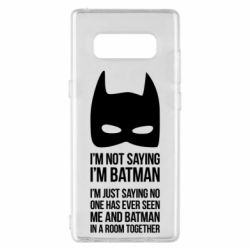 Чехол для Samsung Note 8 I'm not saying i'm batman - FatLine