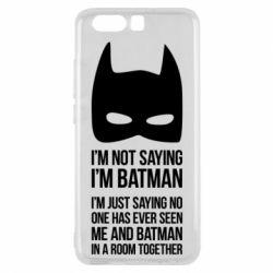 Чехол для Huawei P10 I'm not saying i'm batman - FatLine