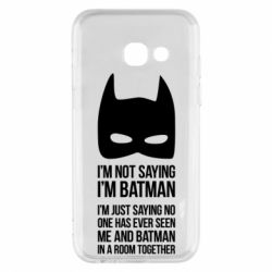 Чехол для Samsung A3 2017 I'm not saying i'm batman - FatLine