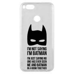 Чехол для Xiaomi Mi A1 I'm not saying i'm batman - FatLine