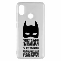 Чехол для Xiaomi Mi8 I'm not saying i'm batman - FatLine