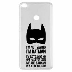 Чехол для Xiaomi Mi Max 2 I'm not saying i'm batman - FatLine