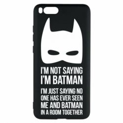 Чехол для Xiaomi Mi Note 3 I'm not saying i'm batman - FatLine