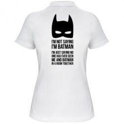 Женская футболка поло I'm not saying i'm batman - FatLine