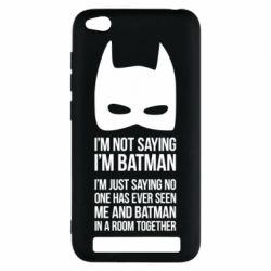 Чехол для Xiaomi Redmi 5a I'm not saying i'm batman - FatLine
