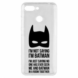 Чехол для Xiaomi Redmi 6 I'm not saying i'm batman - FatLine