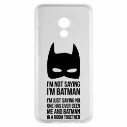 Чехол для Meizu Pro 6 I'm not saying i'm batman - FatLine