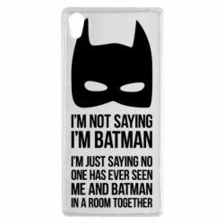 Чехол для Sony Xperia Z5 I'm not saying i'm batman - FatLine