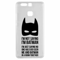 Чехол для Huawei P9 I'm not saying i'm batman - FatLine