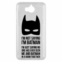 Чехол для Huawei Y5 2017 I'm not saying i'm batman - FatLine