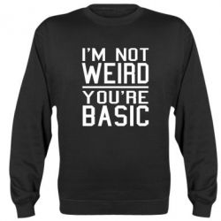 Реглан I'm not weird you're basic