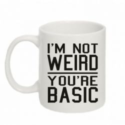Кружка 320ml I'm not weird you're basic