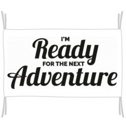Прапор I'm ready for new adventure