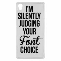 Чехол для Sony Xperia Z3 I'm silently judging your Font choice - FatLine