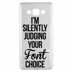 Чехол для Samsung A5 2015 I'm silently judging your Font choice - FatLine