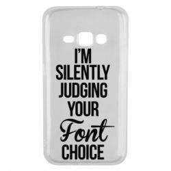 Чехол для Samsung J1 2016 I'm silently judging your Font choice - FatLine