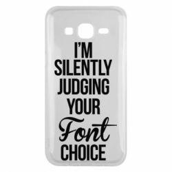 Чехол для Samsung J5 2015 I'm silently judging your Font choice - FatLine
