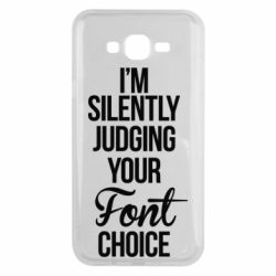 Чехол для Samsung J7 2015 I'm silently judging your Font choice - FatLine