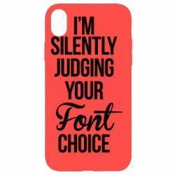 Чехол для iPhone XR I'm silently judging your Font choice - FatLine