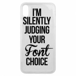 Чехол для iPhone Xs Max I'm silently judging your Font choice - FatLine