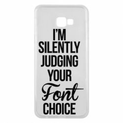 Чехол для Samsung J4 Plus 2018 I'm silently judging your Font choice - FatLine